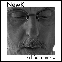 NewK aka John Newcott ::: a life in music